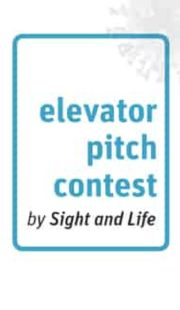 Elevator Pitch Contest by Sight and Life Pandemic-Proof Innovations